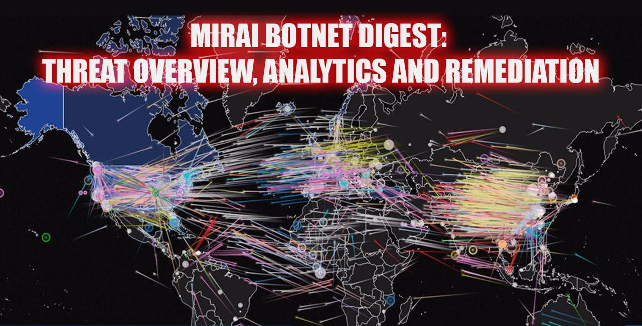 Mirai botnet digest: threat overview, analytics and