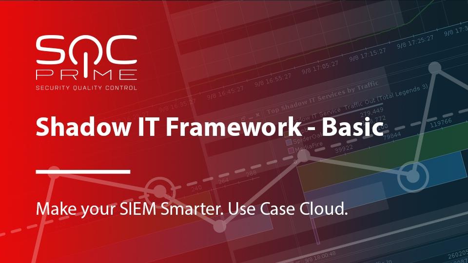 Shadow IT Framework is released - SOC Prime
