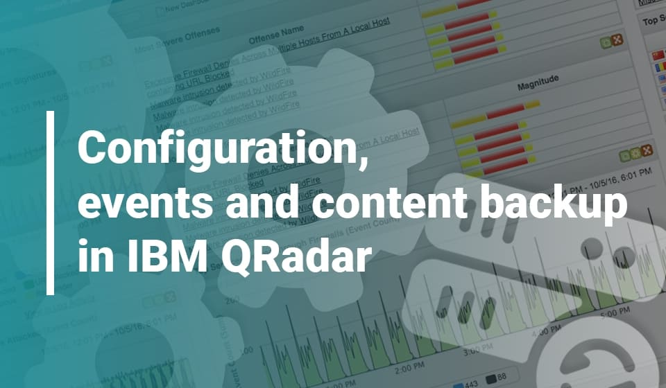 Configuration, Events and Content Backup in IBM QRadar - SOC