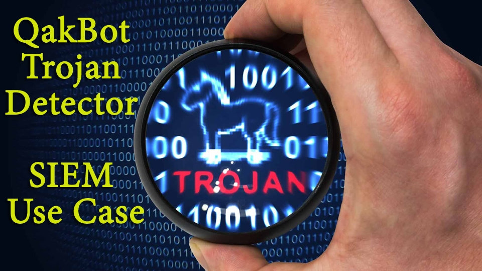 QakBot Trojan Detector for ArcSight is released - SOC Prime